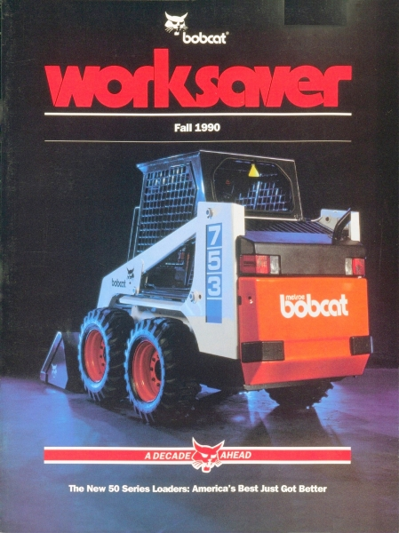 This distinctive WorkSaver edition produced in October 1990 helped launch the Bobcat 50 Series loaders.